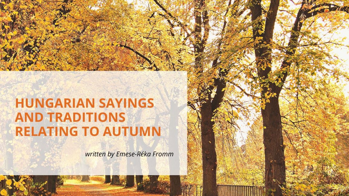 Hungarian Sayings and Traditions Relating toAutumn
